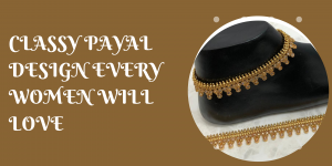 Classy payal design every women will love